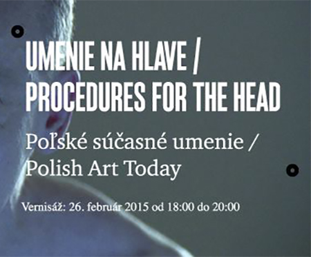 PROCEDURES FOR THE HEAD - POLISH ART TODAY