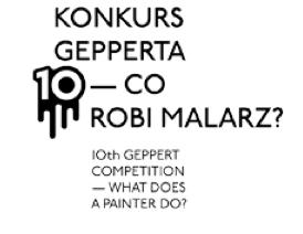 10. Konkurs Gepperta. Co robi malarz?